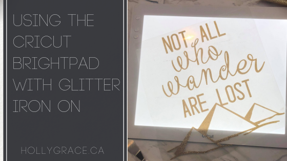 Using the Cricut BrightPad with Glitter Iron On
